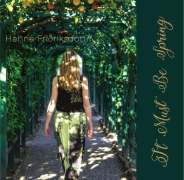 """Presentazione del nuovo disco di Hanna Fridriksdottir – """"It Must Be Spring"""""""